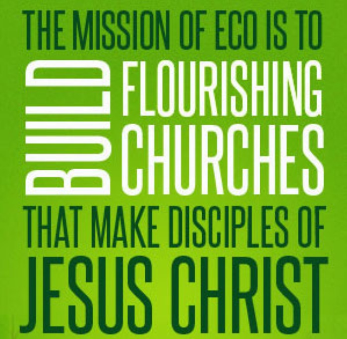 The mission of ECO is to build flourishing churches that make disciples of Jesus Christ