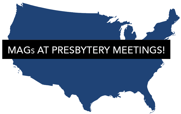 "Map of U.S. with ""MAGs At Presbytery Meetings!"" across it"